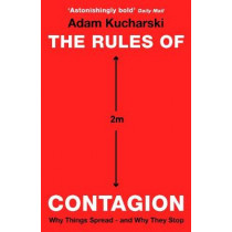 The Rules of Contagion: Why Things Spread - and Why They Stop by Adam Kucharski, 9781788160209