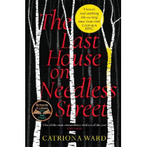 The Last House on Needless Street by Catriona Ward, 9781788166164
