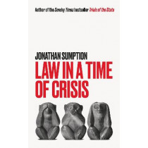 Law in a Time of Crisis by Jonathan Sumption, 9781788167116