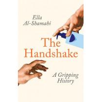 The Handshake: A Gripping History by Ella Al-Shamahi, 9781788167802