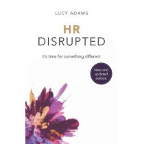 HR Disrupted: It's time for something different (2nd Edition) by Lucy Adams, 9781788602112