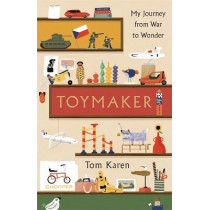Toymaker: A Life of Art, Wonder and Invention by Tom Karen, 9781788700863