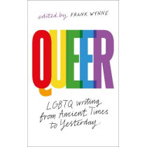 Queer: A Collection of LGBTQ Writing from Ancient Times to Yesterday by Frank Wynne, 9781789542349
