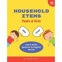 Household Items: Learn Basic Spanish to English Words by Bobby Basil, 9781795062848