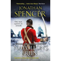 Napoleon's Run: An epic naval adventure of espionage and action by Jonathan, Spencer, 9781800322820