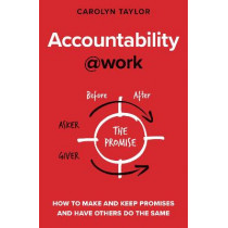 Accountability@work: How to make and keep promises and have others do the same by Carolyn Taylor, 9781838329600