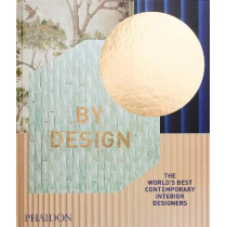 By Design: The World's Best Contemporary Interior Designers by Phaidon Editors, 9781838661878