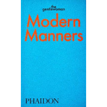 Modern Manners by The Gentlewoman by The Gentlewoman, 9781838663568