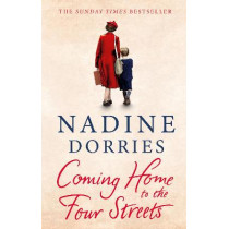 Coming Home to the Four Streets by Nadine Dorries, 9781838939069