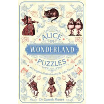 Alice in Wonderland Puzzles: With Original Illustrations by Sir John Tenniel by Dr Gareth Moore, 9781839401015