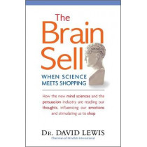 The Brain Sell: When Science Meets Shopping by David Lewis, 9781857886016
