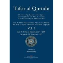 Tafsir al-Qurtubi Vol. 3: Juz' 3: Sūrat al-Baqarah 253 - Sūrah Āli 'Imrān 95 by Abu 'abdullah Muhammad Al-Qurtubi, 9781908892799