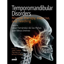 Temporomandibular Disorders: Manual therapy, exercise, and needling by Cesar Fernandez-de-las-Penas, 9781909141803
