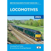 Locomotives 2021: Including Pool Codes and Locomotives Awaiting Disposal by Robert Pritchard, 9781909431614
