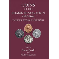 Coins of the Roman Revolution (49 BC - AD 14): Evidence Without Hindsight by Anton Powell, 9781910589762