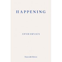 Happening by Annie Ernaux, 9781910695838