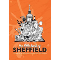 The Little Book of Sheffield: A celebration of the amazing independents on your doorstep by Meze Publishing, 9781910863763