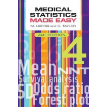 Medical Statistics Made Easy, fourth edition by Michael Harris, 9781911510635