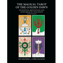 The Magical Tarot of the Golden Dawn: Divination, Meditation and High Magical Teachings by Pat Zalewski, 9781911597292