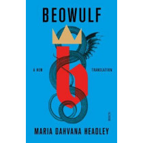 Beowulf: a new feminist translation of the epic poem by Maria Headley, 9781911617822