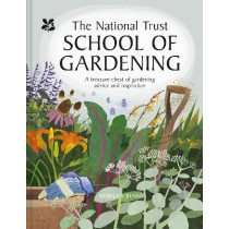 National Trust School of Gardening: Practical Advice from the Experts by Rebecca Bevan, 9781911657156