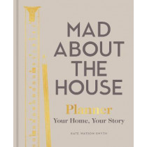 Mad About the House Planner: Your Home Your Story by Kate Watson-Smyth, 9781911663522