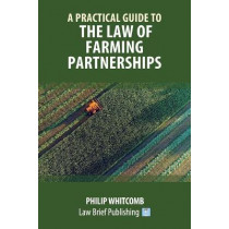 A Practical Guide to the Law of Farming Partnerships by Philip Whitcomb, 9781912687329