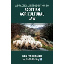 A Practical Introduction to Scottish Agricultural Law by Lydia Fotheringham, 9781912687848