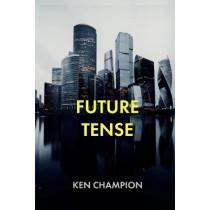 Future Tense by Ken Champion, 9781913144203