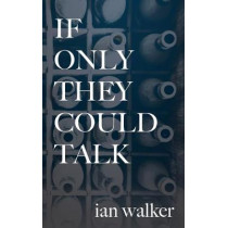 If Only They Could Talk by Walker, Ian, 9781913340278