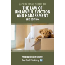 A Practical Guide to the Law of Unlawful Eviction and Harassment - 2nd Edition by Stephanie Lovegrove, 9781913715236