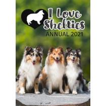 I Love Shelties Annual: 2021 by Tecassia Publishing, 9781913916046