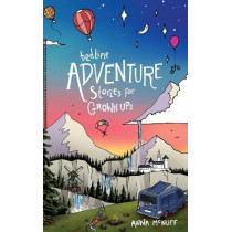 Bedtime Adventure Stories for Grown Ups by Anna McNuff, 9781914074011
