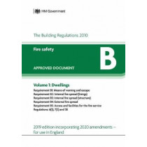 Approved Document B: Fire Safety - Volume 1: Dwellings (2020 Update) by Department for Communities and Local Government, 9781914124020