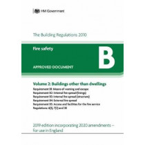 Approved Document B: Fire Safety - Volume 2: Buildings other than dwellings (2020 Update) by Department for Communities and Local Government, 9781914124037