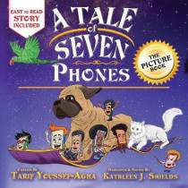 A Tale of Seven Phones, The Picture Book by Tarif Youssef-Agha, 9781941345771