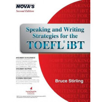 Speaking and Writing Strategies for the TOEFL iBT by Bruce Stirling, 9781944595777