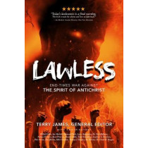Lawless: End Times War Against the Spirit of Antichrist by Terry James, 9781948014373