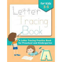 Handwriting Workbook: Letter Tracing Book for Kids ages 3-5: A Letter Tracing Workbook for Preschoolers and Kindergartners by Lori Sherman, 9781948802895