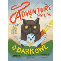 Adventure Sisters and the Dark Owl by Derrick C Brown, 9781949342901