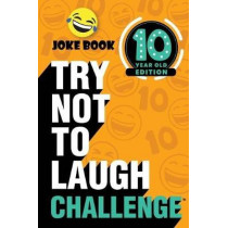 The Try Not to Laugh Challenge: 10 Year Old Edition: A Hilarious and Interactive Joke Book Toy Game for Kids - Silly One-Liners, Knock Knock Jokes, and More for Boys and Girls Age Ten by Crazy Corey, 9781951025410