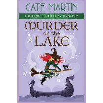 Murder on the Lake: A Viking Witch Cozy Mystery by Cate Martin, 9781951439514