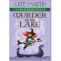 Murder on the Lake: A Viking Witch Cozy Mystery by Cate Martin, 9781951439521