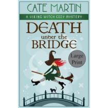Death under the Bridge: A Viking Witch Cozy Mystery by Cate Martin, 9781951439552