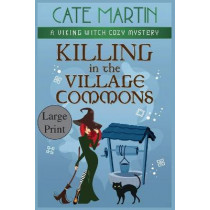 Killing in the Village Commons: A Viking Witch Cozy Mystery by Cate Martin, 9781951439590