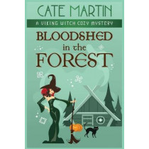 Bloodshed in the Forest: A Viking Witch Cozy Mystery by Cate Martin, 9781951439613