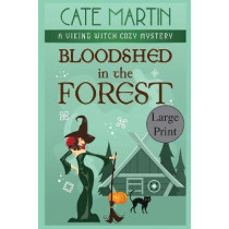 Bloodshed in the Forest: A Viking Witch Cozy Mystery by Cate Martin, 9781951439637