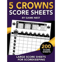 5 Crowns Score Sheets: 200 Large Score Sheets for Scorekeeping by Game Nest, 9781951791063