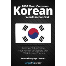 2000 Most Common Korean Words in Context: Get Fluent & Increase Your Korean Vocabulary with 2000 Korean Phrases by Lingo Mastery, 9781951949075