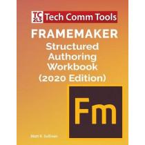 FrameMaker Structured Authoring Workbook (2020 Edition) by Matt R Sullivan, 9781953488015